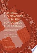 Portugal e o Piemonte: a casa real portuguesa e os sabóias: nove séculos de relações dinásticas e destinos políticos (XII-XX), 2ª EDIÇÃO