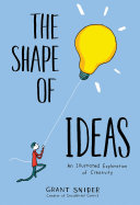 The Shape of Ideas They Come From? Grant Snider S Illustrations Will
