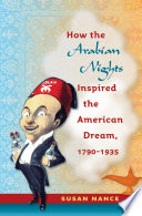 How The Arabian Nights Inspired The American Dream 1790 1935 book