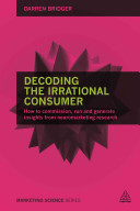 Decoding the Irrational Consumer: How to Run, Commission and Interpret Consumer Neuroscience Research