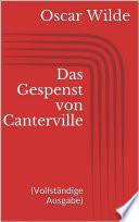 Das Gespenst von Canterville  Vollst  ndige Ausgabe
