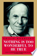 Nothing Is Too Wonderful To Be True : widely known for his work on the manhattan...