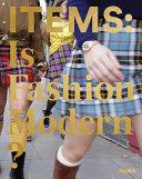 Items - Is Fashion Modern?