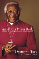 An African Prayer Book : the simple but profound secrets of his extraordinary...