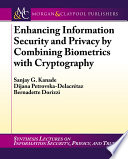 Enhancing Information Security And Privacy By Combining Biometrics With Cryptography