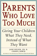 Parents Who Love Too Much