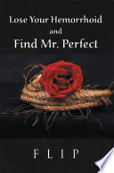 Lose Your Hemorrhoid And Find Mr. Perfect : you are in a bad relationship, tired...