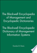 The Blackwell Encyclopedia of Management and Encyclopedic Dictionaries  The Blackwell Encyclopedic Dictionary of Management Information Systems