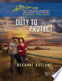 Duty To Protect  Mills   Boon Love Inspired Suspense   Big Sky Secrets  Book 5