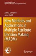 New Methods And Applications In Multiple Attribute Decision Making Madm