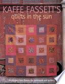 Kaffe Fassett s Quilts in the Sun