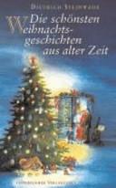 Die sch  nsten Weihnachtsgeschichten aus alter Zeit