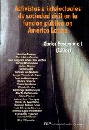 Activistas e intelectuales de sociedad civil en la función pública en América Latina