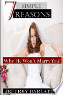 Seven Simple Reasons Why He Won T Marry You