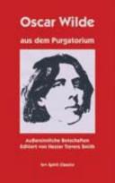 Oscar Wilde aus dem Purgatorium