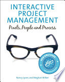 Interactive Project Management : of software development, marketing, and advertising, yet...