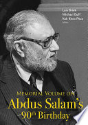 Memorial Volume On Abdus Salam s 90th Birthday