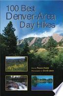 100 Best Denver Area   Front Range Day Hikes