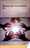 Decentralized Democratic Governance in New Millennium