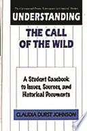 Understanding The Call of the Wild