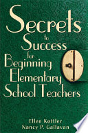 Secrets to Success for Beginning Elementary School Teachers