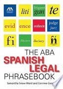 The ABA Spanish Legal Phrasebook