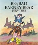 Big, Bad Barney Bear : find that the best shovel, the biggest...