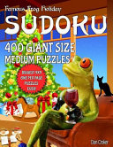 Famous Frog Holiday Sudoku 400 Giant Size Medium Puzzles  the Biggest 9 X 9 One Per Page Puzzles Ever
