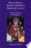 Moon Sisters  Krishna Mothers  Rajneesh Lovers
