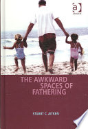 Ebook The Awkward Spaces of Fathering Epub Stuart C. Aitken Apps Read Mobile