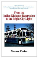 From the Indian Kickapoo Reservation to the Bright City Lights