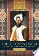 The Ottoman Empire A Historical Encyclopedia 2 Volumes