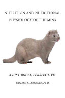 Nutrition and Nutritional Physiology of the Mink