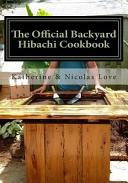 The Official Backyard Hibachi Cookbook