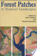 Forest Patches in Tropical Landscapes And Examines Practical Efforts To Conserve Those