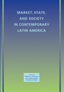 Market, State, and Society in Contemporary Latin America