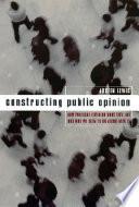Constructing Public Opinion