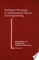 Stochastic Processes in Mathematical Physics and Engineering