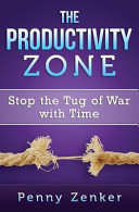 The Productivity Zone Effortlessly Meeting Our Objectives And Feeling
