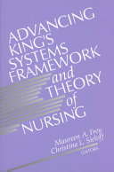 Advancing King s Systems Framework and Theory of Nursing