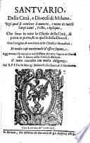 Santuario della citta e Diocesi di Milano  nel qual si contiene il numero e nome de tutti i Corpi Santi  etc