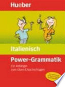 Power Grammatik Italienisch   f  r Anf  nger zum   ben   Nachschlagen    zur Vorbereitung auf das neue europ  ische Sprachenzertifikat