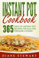 Instant Pot Cookbook  365 Days Of Instant Pot Recipes For Electric Pressure Cooker