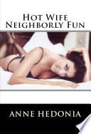 Hot Wife Neighborly Fun