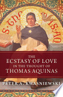 The Ecstasy Of Love In The Thought Of Thomas Aquinas