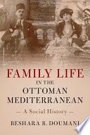 Family Life in the Ottoman Mediterranean