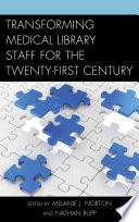 Transforming Medical Library Staff For The Twenty First Century