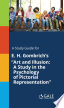 A Study Guide for E  H  Gombrich s  Art and Illusion  A Study in the Psychology of Pictorial Representation