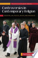 Controversies in Contemporary Religion  Education  Law  Politics  Society  and Spirituality  3 volumes