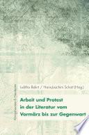 Arbeit und Protest in der Literatur vom Vormärz bis zur Gegenwart